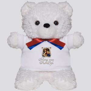 Mary was Pro-Life (vertical) Teddy Bear