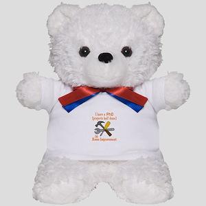 I HAVE A PHD Teddy Bear