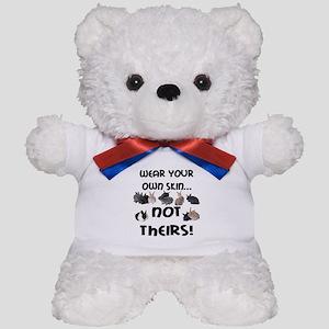 Wear Your Own Skin Teddy Bear