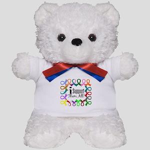 I Support Them All Teddy Bear