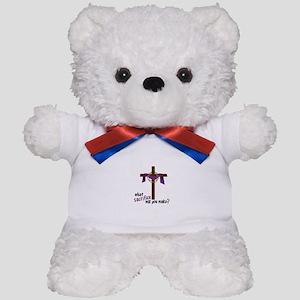 What Sacrifice will you make? Teddy Bear