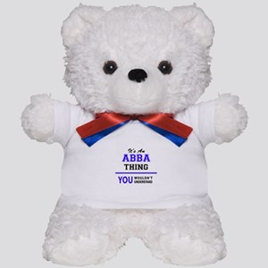 ABBA thing, you wouldn't understand! Teddy Bear