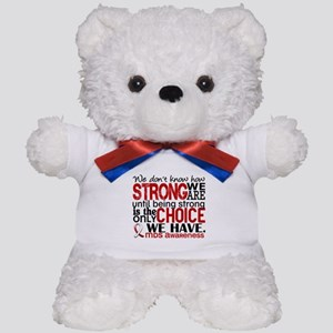 MDS How Strong We Are Teddy Bear