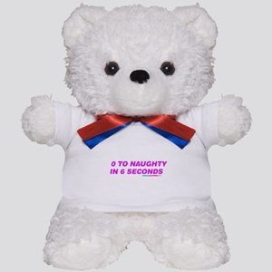 0 To Naughty In 6 Seconds Teddy Bear