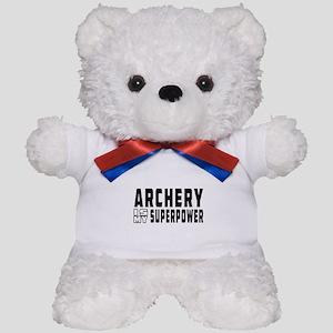 Archery Is My Superpower Teddy Bear