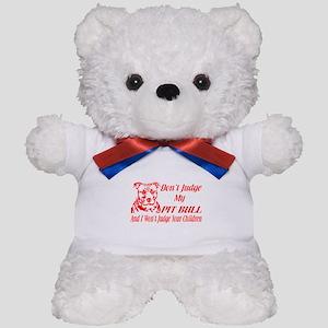 DONT JUDGE MY PIT BULL Teddy Bear