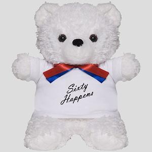 sixty happens - 60th birthday Teddy Bear