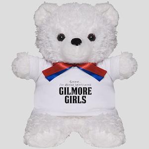 Shhh... I'm Binge Watching Gilmore Girls Teddy Bea