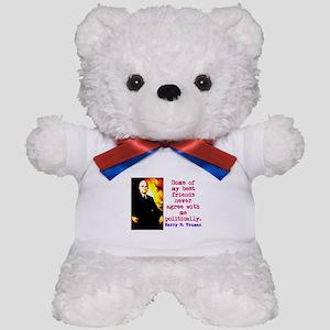 Some Of My Best Friends - Harry Truman Teddy Bear