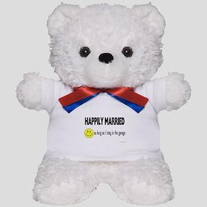 Happily Married (as long as I Teddy Bear