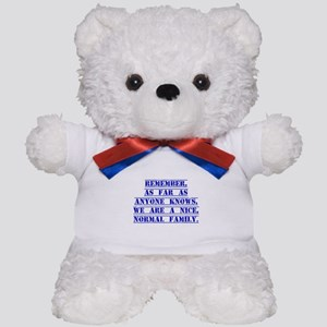 Remember As Far As Anyone Knows Teddy Bear