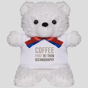 Coffee Then Oceanography Teddy Bear