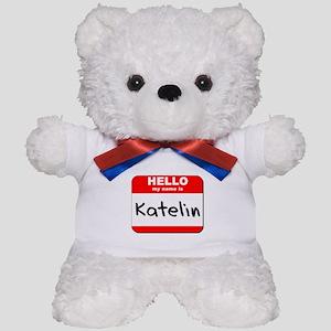 Hello my name is Katelin Teddy Bear