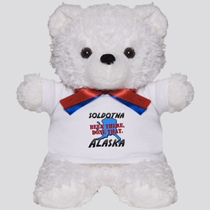soldotna alaska - been there, done that Teddy Bear