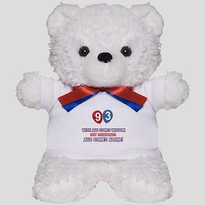 Funny 93 wisdom saying birthday Teddy Bear