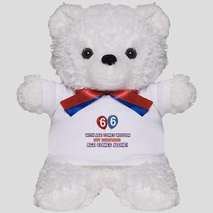 Funny 66 wisdom saying birthday Teddy Bear