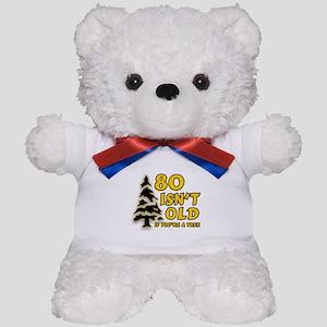 80 Isnt old Birthday Teddy Bear