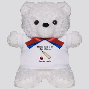 More To Life Than Cricket Teddy Bear