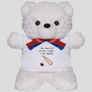 My Favorite Cricket Player Is My Daddy Teddy Bear