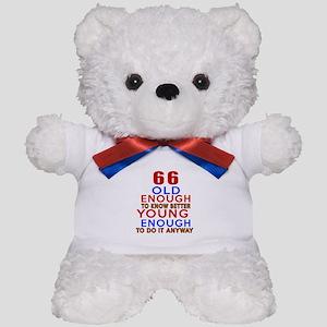 66 Old Enough Young Enough Birthday Des Teddy Bear