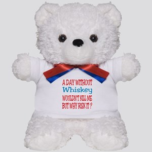 A day without Whiskey Teddy Bear