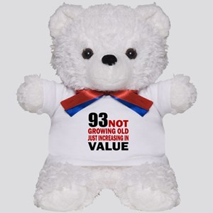 93 Not Growing Old Teddy Bear