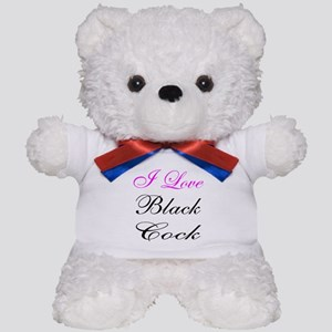 I Love Black Cock Pink Design Teddy Bear