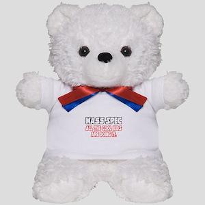 """""""Mass Spec...Cool Kids"""" Teddy Bear"""