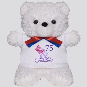 75 And Fabulous Teddy Bear