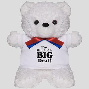 I'm Kind Of A Big Deal 2 Teddy Bear