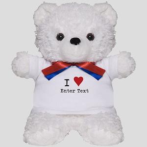 I Love Blank CUSTOM Teddy Bear