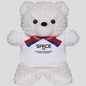 Space is Big Teddy Bear