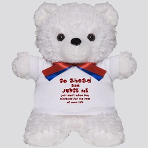 Go Ahead and Judge Me Teddy Bear
