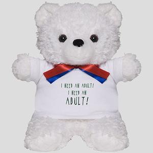 I Need An Adult Teddy Bear