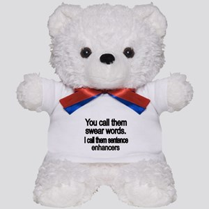 You call them swear words Teddy Bear
