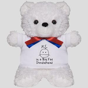 M.S. is a Big Fat Doodiehead Teddy Bear