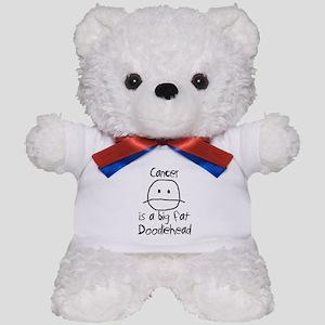 Cancer is a Big Fat Doodiehead Teddy Bear