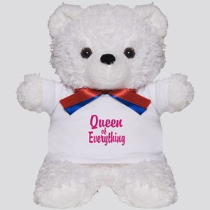 Queen of everything Teddy Bear