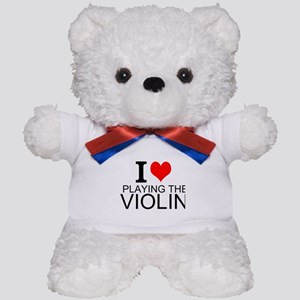 I Love Playing The Violin Teddy Bear