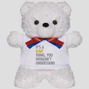 Its A Goat Thing Teddy Bear