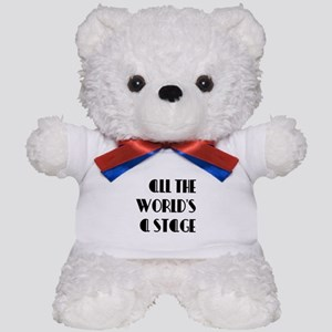 All The Worlds a Stage Teddy Bear