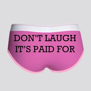 Dont Laugh Its Paid For Women's Boy Brief