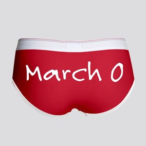 """March 0"" printed on a Women's Boy Brief"