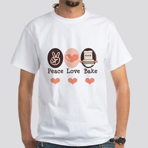 Peace Love Bake Bakers Baking White T-Shirt