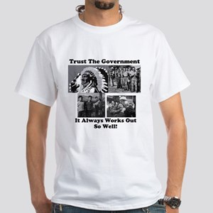 Trust The Government White T-Shirt
