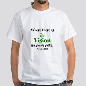 Where There Is No Vision-Prov. 29:18 T-Shirt