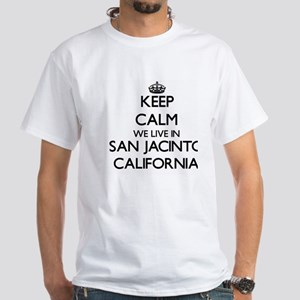 Keep calm we live in San Jacinto Californi T-Shirt