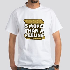 S'more Than a Feeling White T-Shirt
