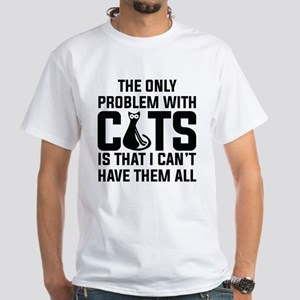 Cats...I can't have them all ): T-Shirt