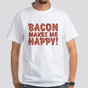 Bacon Makes Me Happy White T-Shirt